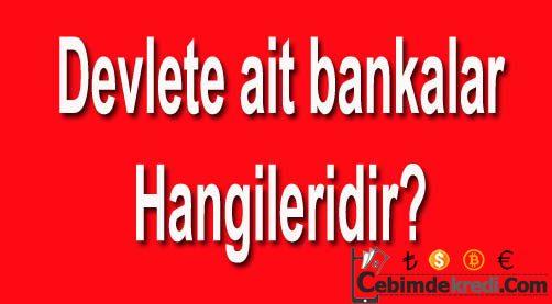 Türkiye'deki Devlet Bankaları Nelerdir?