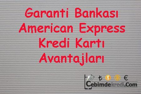 Garanti Bankası American Express Kredi Kartı Avantajları