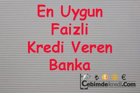 En Uygun Faizli Kredi Veren Banka