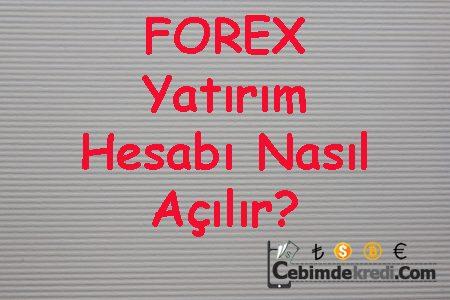 FOREX Yatırım Hesabı Nasıl Açılır?
