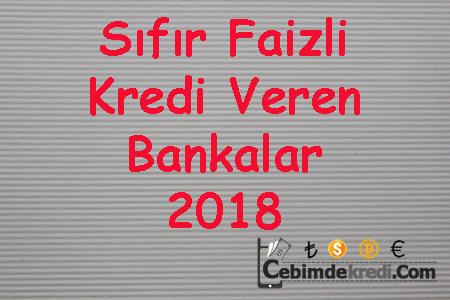 Sıfır Faizli Kredi Veren Bankalar 2018