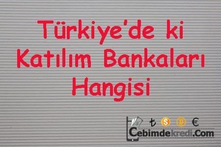 Türkiye'de ki Katılım Bankaları Hangisi