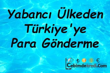 Yabancı Ülkeden Türkiye'ye Para Gönderme