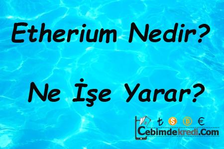 Etherium Nedir? Ne İşe Yarar?