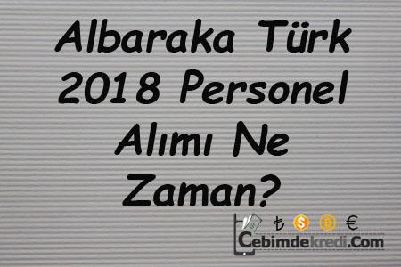 Albaraka Türk 2018 Personel Alımı Ne Zaman?