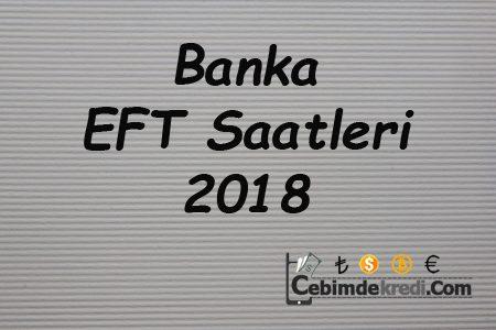 Banka EFT Saatleri 2018