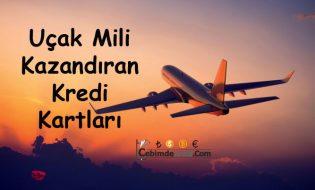 Uçak Mili Kazandıran Kredi Kartları